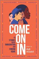 Come on in: 15 Stories about Immigration and Finding Home (Hardback)