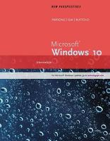 New Perspectives Microsoft Windows 10: Intermediate, Loose-Leaf Version