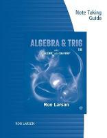 Note Taking Guide for Larson's Algebra & Trigonometry, 10th