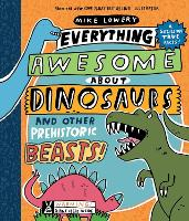 Everything Awesome About Dinosaurs and Other Prehistoric Beasts! (Paperback)
