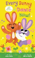 Every Bunny Dance Now! (BB) (Board book)