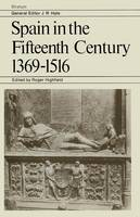 Spain in the Fifteenth Century 1369-1516: Essays and Extracts by Historians of Spain - Stratum (Paperback)