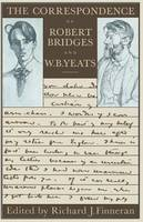 The Correspondence of Robert Bridges and W. B. Yeats (Paperback)
