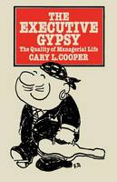 The Executive Gypsy: The Quality of Managerial Life (Paperback)