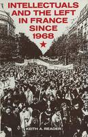 Intellectuals and the Left in France Since 1968 (Paperback)