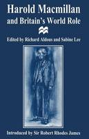 Harold Macmillan and Britain's World Role (Paperback)