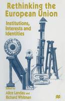 Rethinking the European Union: Institutions, Interests and Identities (Paperback)