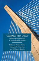 Comparatively Queer: Interrogating Identities Across Time and Cultures (Paperback)