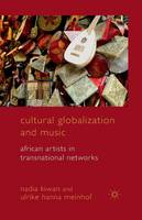 Cultural Globalization and Music: African Artists in Transnational Networks (Paperback)