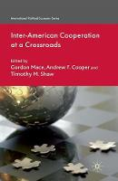 Inter-American Cooperation at a Crossroads - International Political Economy Series (Paperback)