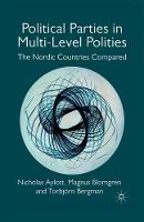 Political Parties in Multi-Level Polities: The Nordic Countries Compared (Paperback)