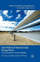 Geo-Politics of the Euro-Asia Energy Nexus: The European Union, Russia and Turkey - New Security Challenges (Paperback)