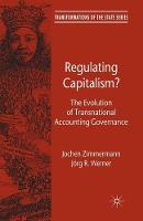 Regulating Capitalism?: The Evolution of Transnational Accounting Governance - Transformations of the State (Paperback)