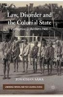 Law, Disorder and the Colonial State: Corruption in Burma c.1900 - Cambridge Imperial and Post-Colonial Studies Series (Paperback)