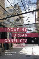 Locating Urban Conflicts: Ethnicity, Nationalism and the Everyday (Paperback)