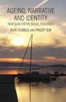 Ageing, Narrative and Identity: New Qualitative Social Research (Paperback)