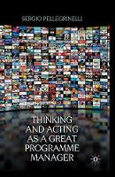 Thinking and Acting as a Great Programme Manager (Paperback)