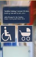 Families Raising Disabled Children: Enabling Care and Social Justice (Paperback)