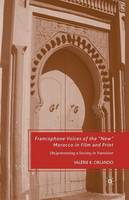 "Francophone Voices of the ""New"" Morocco in Film and Print: (Re)presenting a Society in Transition (Paperback)"