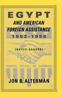 Egypt and American Foreign Assistance 1952-1956: Hopes Dashed (Paperback)