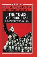 The Industrialisation of Soviet Russia Volume 6: The Years of Progress: The Soviet Economy, 1934-1936 (Paperback)