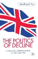 The Politics of Decline: An Interpretation of British Politics from the 1940s to the 1970s (Paperback)