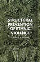 Structural Prevention of Ethnic Violence (Paperback)