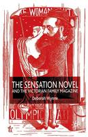 The Sensation Novel and the Victorian Family Magazine (Paperback)