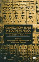 Gaining from Trade in Southern Africa: Complementary Policies to Underpin the SADC Free Trade Area (Paperback)