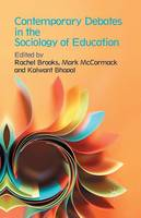 Contemporary Debates in the Sociology of Education (Paperback)
