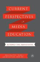 Current Perspectives in Media Education: Beyond the Manifesto (Paperback)