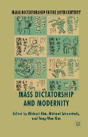 Mass Dictatorship and Modernity - Mass Dictatorship in the Twentieth Century (Paperback)