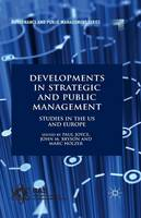 Developments in Strategic and Public Management: Studies in the US and Europe - Governance and Public Management (Paperback)