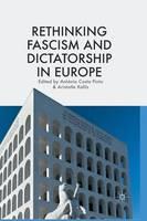 Rethinking Fascism and Dictatorship in Europe (Paperback)