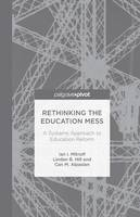 Rethinking the Education Mess: A Systems Approach to Education Reform (Paperback)