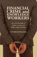 Financial Crime and Knowledge Workers: An Empirical Study of Defense Lawyers and White-Collar Criminals (Paperback)