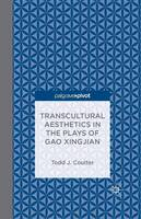Transcultural Aesthetics in the Plays of Gao Xingjian (Paperback)
