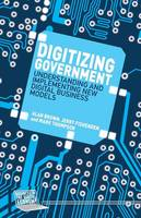 Digitizing Government: Understanding and Implementing New Digital Business Models - Business in the Digital Economy (Paperback)