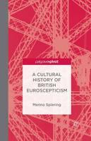 A Cultural History of British Euroscepticism (Paperback)