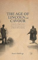 The Age of Lincoln and Cavour: Comparative Perspectives on 19th-Century American and Italian Nation-Building (Paperback)