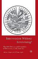Intervention Without Intervening?: The OAS Defense and Promotion of Democracy in the Americas (Paperback)