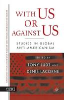 With Us or Against Us: Studies in Global Anti-Americanism - CERI Series in International Relations and Political Economy (Paperback)