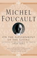 On The Government of the Living: Lectures at the College de France, 1979-1980 - Michel Foucault, Lectures at the College de France (Paperback)