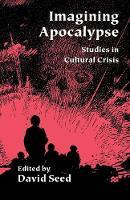 Imagining Apocalypse: Studies in Cultural Crisis (Paperback)