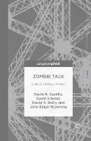 Zombie Talk: Culture, History, Politics (Paperback)