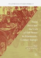 Royal Heirs and the Uses of Soft Power in Nineteenth-Century Europe - Palgrave Studies in Modern Monarchy (Paperback)