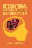 International Aspects of the US Taxation System (Hardback)