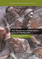 Men, Masculinities and Male Culture in the Second World War - Genders and Sexualities in History (Hardback)