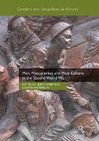 Men, Masculinities and Male Culture in the Second World War - Genders and Sexualities in History (Paperback)