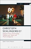 Christoph Schlingensief: Staging Chaos, Performing Politics and Theatrical Phantasmagoria - Methuen Drama Engage (Hardback)